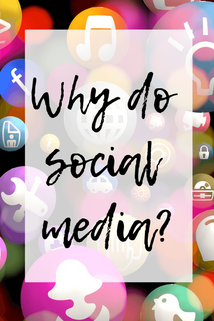 Why do social media?
